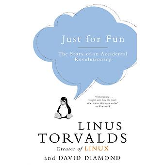 Just for Fun The Story of an Accidental Revolutionary von Linus Torvalds & David Diamond
