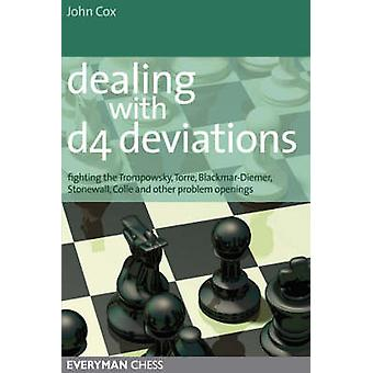 Dealing with d4 Deviations Fighting the Trompowsky Torre BlackmarDiemer Stonewall Colle and Other Problem Openings by Cox & John