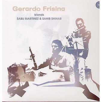 Gerardo Frisina - Gerardo Frisina Blends Sabu Martinez & Sahib Shiha [Vinyl] USA import