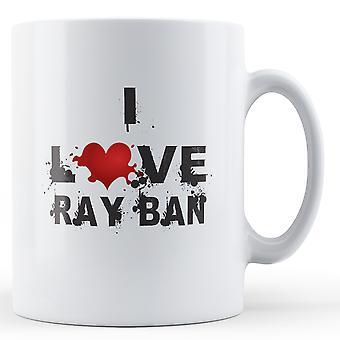 Ich liebe Ray Ban bedruckte Becher