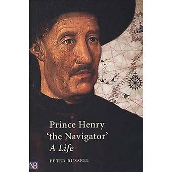 Prins Henrik - Navigator--ett liv av P.E. Russell - Peter Russell
