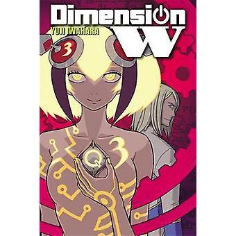 Dimension W - Vol. 3 by Yuji Iwahara - 9780316276139 Book