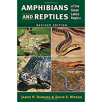 Amphibians and Reptiles of the Great Lakes Region by James H. Harding