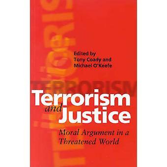 Terrorism och rättvisa - moraliska Argument i en hotad värld av Tony C