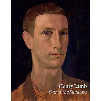 Henry Lamb - Out of the Shadows by Harry  Moore-Gwyn - 9781911300366 B