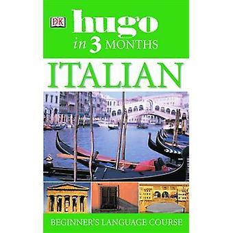Hugo in drei Monaten - Italienisch - Ihre ätherischen führen zum Verständnis