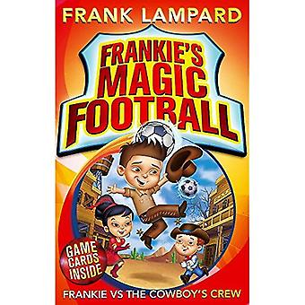 Frankie's Magic Football: Frankie vs The Cowboy's Crew: Number 3 in series