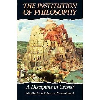 The Institution of Philosophy: A Discipline in Crisis