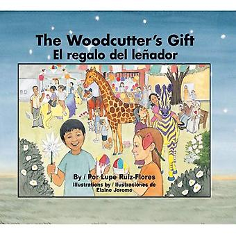 The Woodcutter's Gift/El Regalo del Lenador