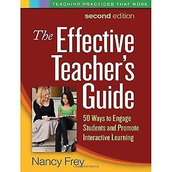 Guide de l'enseignant efficace: 50 façons de faire participer les élèves et de favoriser l'apprentissage interactif