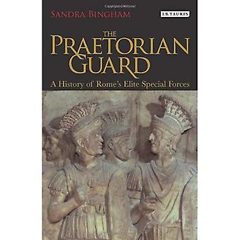 Die Praetorian Schutz: Eine Geschichte der römischen Elite Special Forces: A Concise History of Roms Elite Special Forces