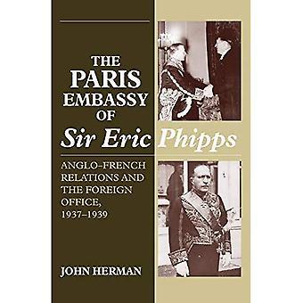 Paris-Botschaft von Sir Eric Phipps: anglo-französischen Beziehungen und Auswärtiges Amt, 1937-1939