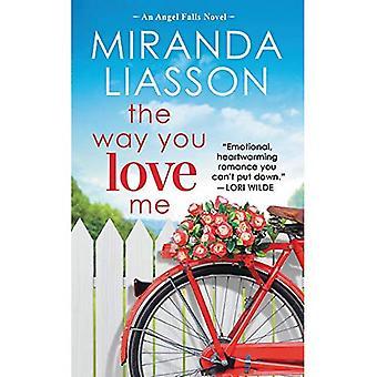 The Way You Love Me: Includes a bonus novella