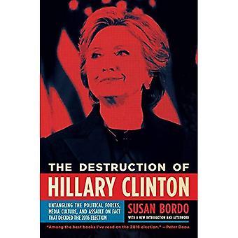 La Destruction d'Hillary Clinton: démêler les Forces politiques et milieux de Culture Assault on fait qu'a décidé l'élection de 2016