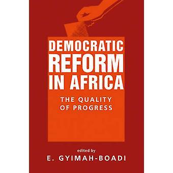 Réforme démocratique en Afrique - la qualité des progrès réalisés par E. Gyimah-Boa