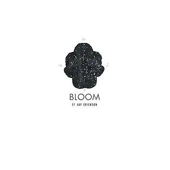 BLOOM by Erickson & Jay