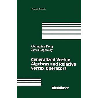 Generaliseret Vertex algebraer og Relative Vertex operatører af Dong & Chongying
