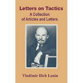 Letters on Tactics A Collection of Articles and Letters by Lenin & Vladimir Ilich