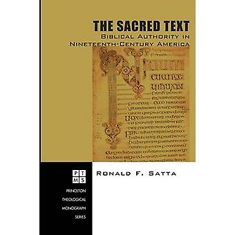 The Sacred Text Biblical Authority in NineteenthCentury America by Satta & Ronald F.