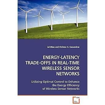 ENERGYLATENCY TRADEOFFS IN REALTIME WIRELESS SENSOR NETWORKS by Miao & Lei