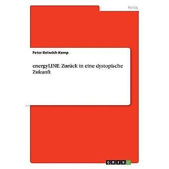 energyLINE. Zurck i eine dystopische Zukunft av Kemp & Peter Heinrich