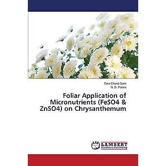 Foliar Application of Micronutrients FeSO4  ZnSO4 on Chrysanthemum by Saini Tara Chand