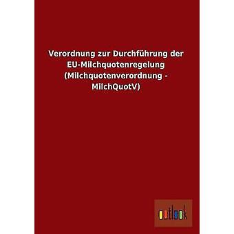 FMStFV Zur Durchfuhrung Der EuMilchquotenregelung Milchquotenverordnung Milchquotv von Ohne Autor