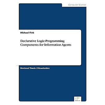 Composants LogicProgramming déclarative pour les Agents d'Information par Fink & Michael