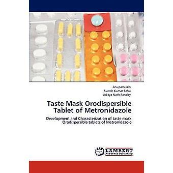 Taste Mask Orodispersible Tablet of Metronidazole by Jain & Anupam