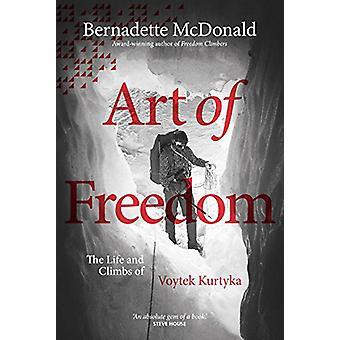 فن الحرية -- الحياة ويصعد من Voytek كورتيكا من قبل برناديت م