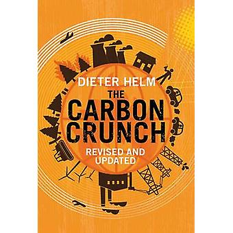 Carbon Crunch - How We're Getting Climate Change Wrong - And How to Fi