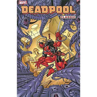 Deadpool Classic - Volume 4 by Joe Kelly - Pete Woods - Steven Harris
