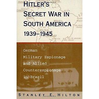 Hitler's Secret War in South America - 1939-45 - German Military Espio