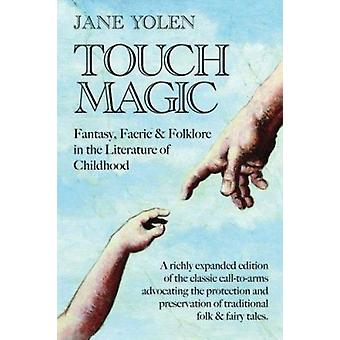 Touch Magic - Fantasy - Faerie and Folklore in the Literature of Child