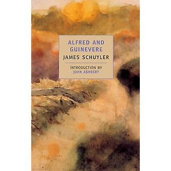 Alfred And Guinevere by James Schuyler - 9780940322493 Book