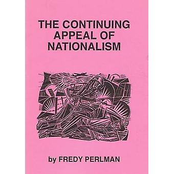 The Continuing Appeal of Nationalism by Fredy Perlman - 9780934868273