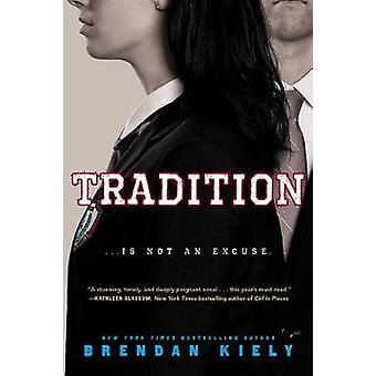 Tradition by Brendan Kiely - 9781481480345 Book