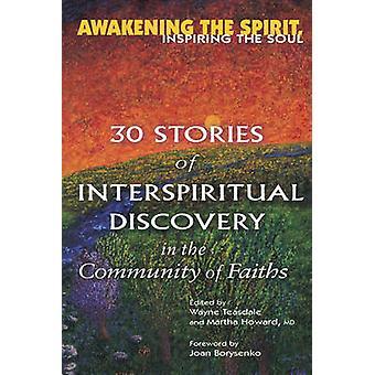 Awakening the Spirit - Inspiring the Soul - 30 Stories of Interspiritu