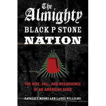 The Almighty Black P Stone Nation - The Rise - Fall - & Resurgence of