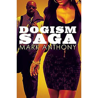Dogism Saga by Mark Anthony - 9781622869152 Book