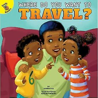 Where Do You Want to Travel? by Hannah Ko - 9781683427940 Book