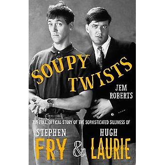 Soupy Twists - The Full Official Story of the Sophisticated Silliness