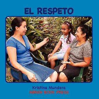 El Respeto by Kristina Mundera - 9781937314408 Book