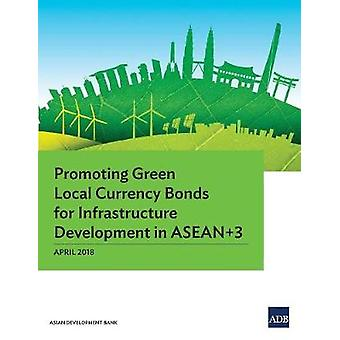 Promoting Green Local Currency Bonds for Infrastructure Development i