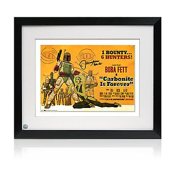 Boba Fett ondertekend Carboniet is Forever poster. Framed
