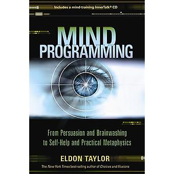 Mind programming - from persuasion and 9781401923310