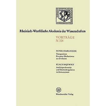 Omzetting ein neuer Mechanismus zur evolution. Antikrperdiversitt und Netzwerkregulatie im Immunsystem 301. Sitzung am 1. Dezember 1982 in Dsseldorf door Starlinger & Peter