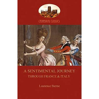 A Sentimental Journey Through France and Italy Aziloth Books by Sterne & Laurence