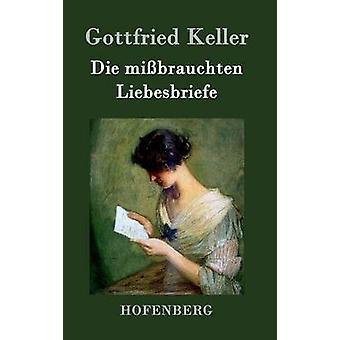 Die mibrauchten Liebesbriefe by Keller & Gottfried
