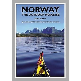 Norway the Outdoor Paradise by Baxter & James